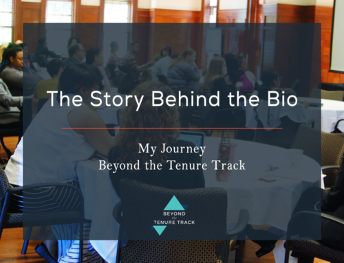 The Story Behind the Bio: My JourneyBeyond the Tenure Track