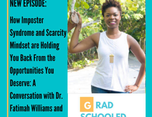 How Imposter Syndrome and Scarcity Mindset are Holding You Back From the Opportunities You Deserve: A Conversation with Dr. Fatimah Williams and Dr. Vicki Johnson