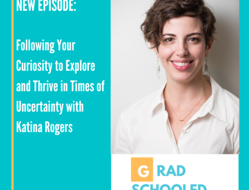 Following Your Curiosity to Explore and Thrive in Times of Uncertainty with Katina Rogers